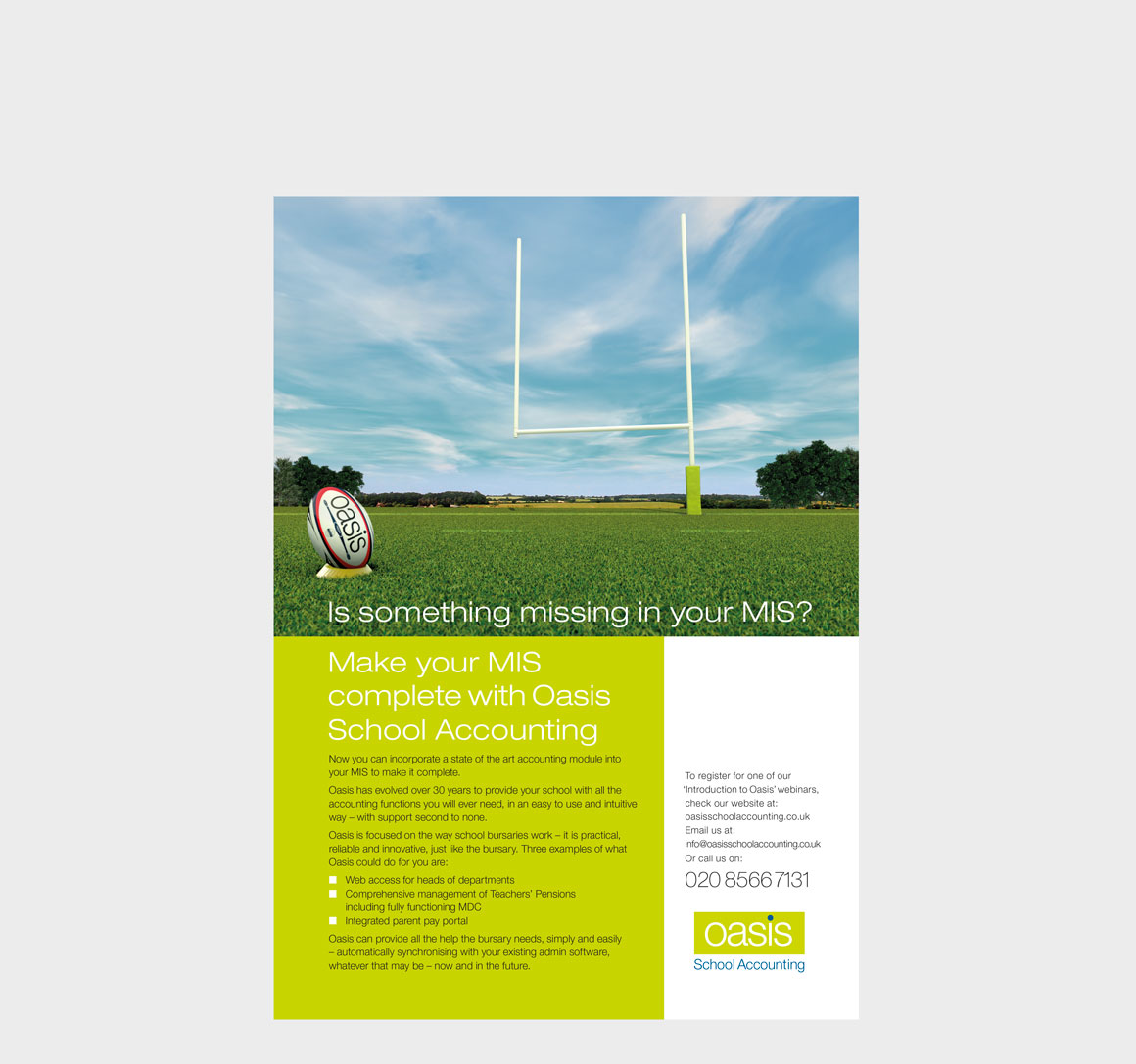 Press ad for Oasis School Accounting showing impossible rugby posts designed by advertising agency Greenwood&Bell